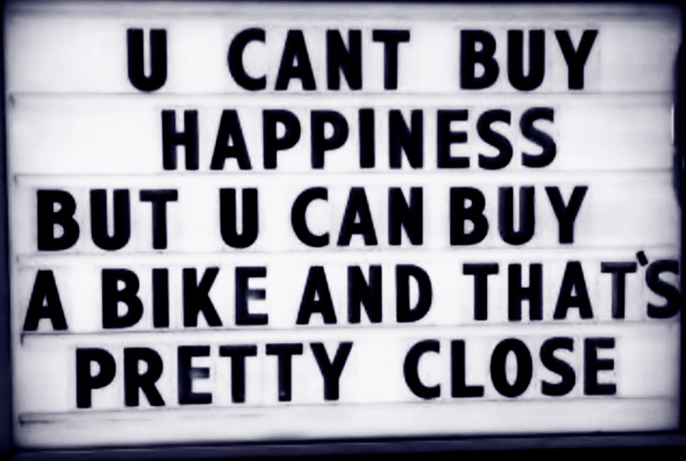 Bartandbikes-U cannot buy happiness but u can buy a bike and thats pretty close